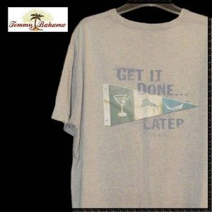 TOMMY BAHAMA T Shirt L Get it done ... Later TB